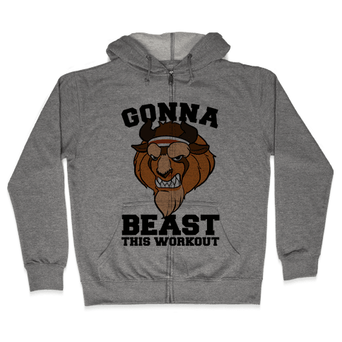 Gonna Beast this Workout Zip Hoodie