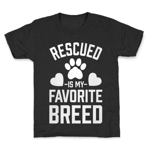 Rescued is My Favorite Breed Kids T-Shirt
