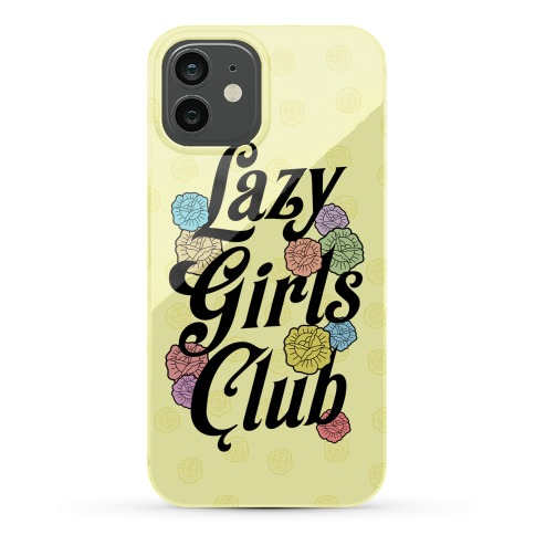 Lazy Girls Club Phone Case