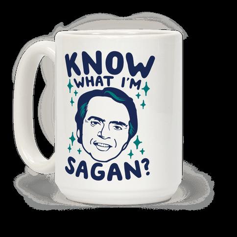 Know What I'm Sagan?