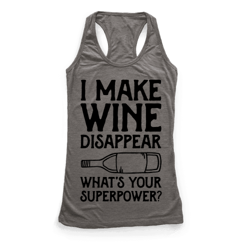 I Make Wine Disappear What's Your Superpower? Racerback Tank Top