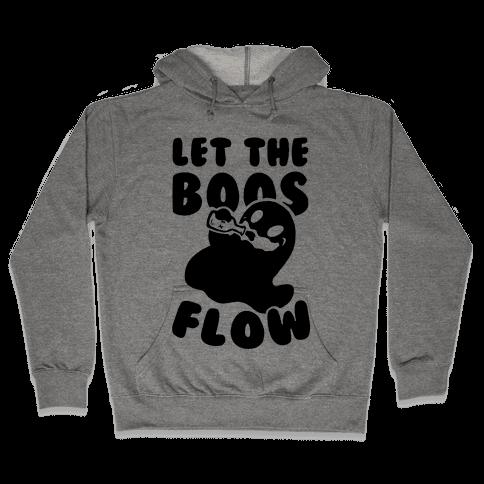 Halloween- Let the Boos Flow! Hooded Sweatshirt