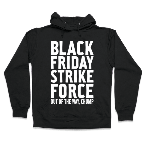 Black Friday Strike Force Hooded Sweatshirt