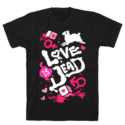 Love Is Dead Mens T-Shirt