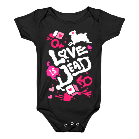 Love Is Dead Baby Onesy