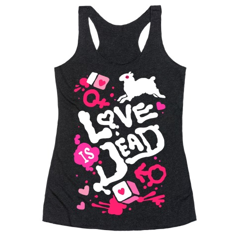 Love Is Dead Racerback Tank Top