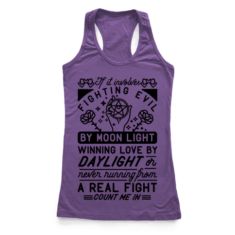 If It Involves Fighting Evil By Moon Light Racerback Tank Top