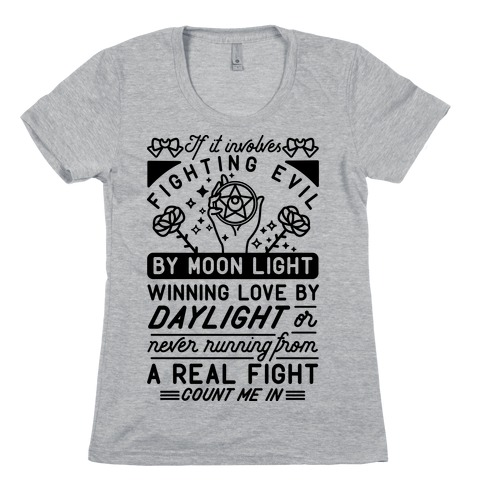 If It Involves Fighting Evil By Moon Light Womens T-Shirt