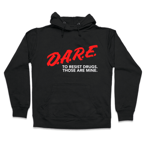 DARE Parody Hooded Sweatshirt