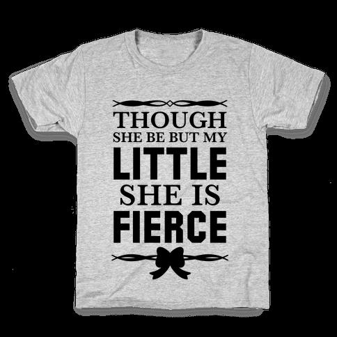 Though She Be But My Little She Is Fierce (Shakespeare Big & Little) Kids T-Shirt