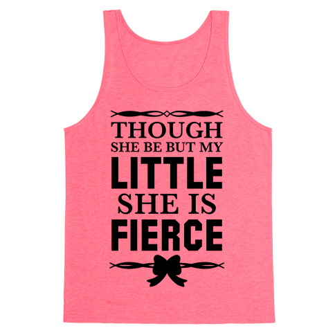 Though She Be But My Little She Is Fierce (Shakespeare Big & Little) Tank Top