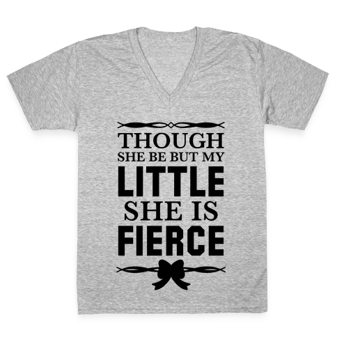 Though She Be But My Little She Is Fierce (Shakespeare Big & Little) V-Neck Tee Shirt