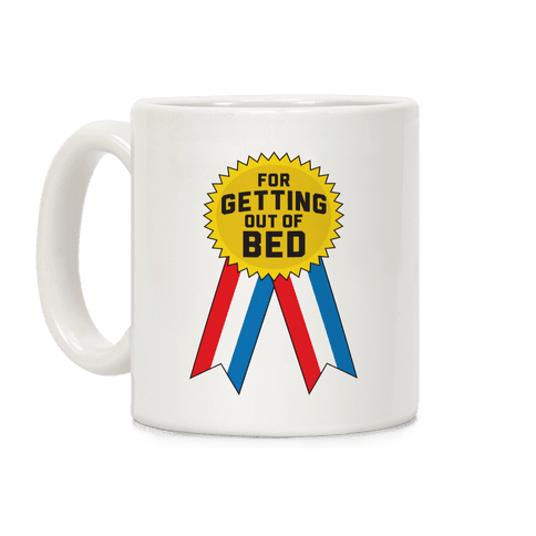 For Getting Out Of Bed Coffee Mug
