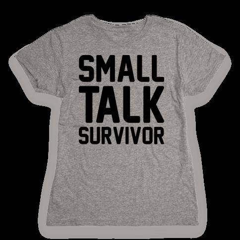 Small Talk Survivor Womens T-Shirt