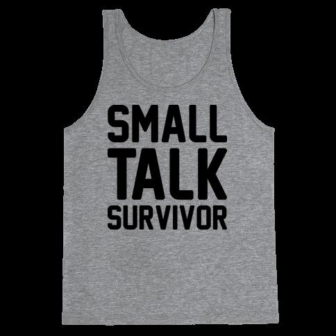Small Talk Survivor Tank Top