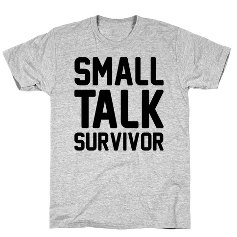 Small Talk Survivor Mens T-Shirt