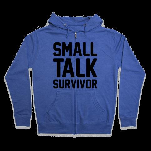 Small Talk Survivor Zip Hoodie