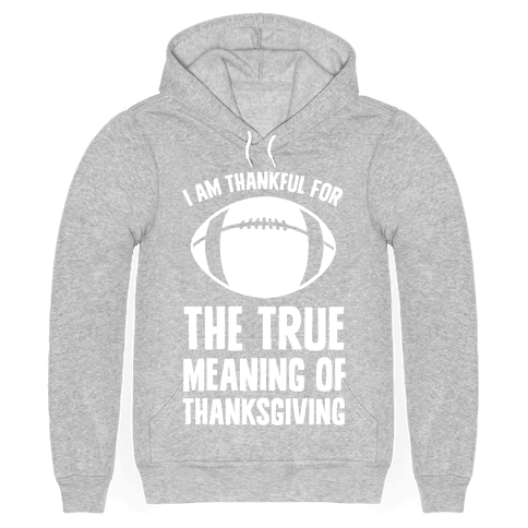 I Am Thankful For The True Meaning of Thanksgiving