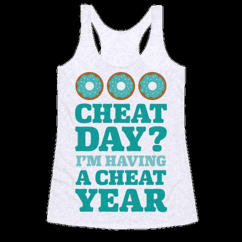 Cheat Day? I'm Having A Cheat Year Racerback Tank Top