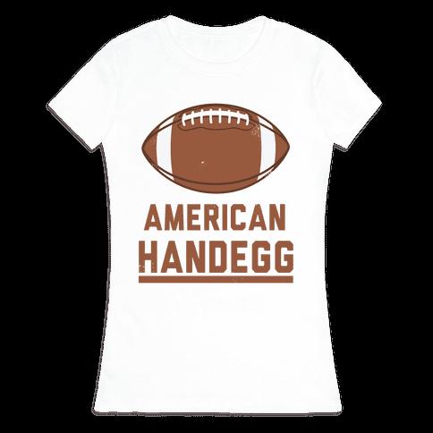 American Handegg Womens T-Shirt