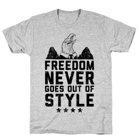 Freedom Never Goes Out of Style Mens T-Shirt