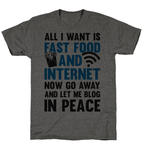 All I Want Is Fast Food And Internet Mens T-Shirt
