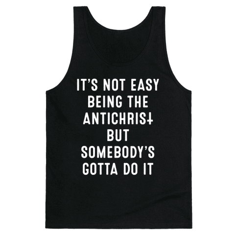 It's Not Easy Being The Antichrist Tank Top