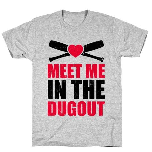 Meet Me In The Dugout (Baseball Tee) T-Shirt
