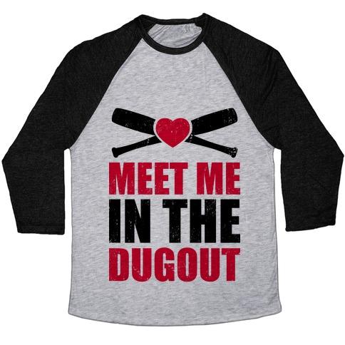 Meet Me In The Dugout (Baseball Tee) Baseball Tee