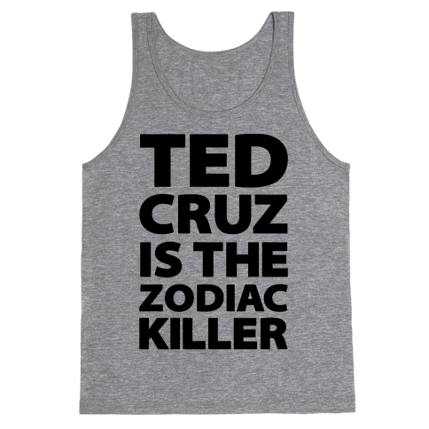 Ted Cruz Is The Zodiac Killer Tank Top
