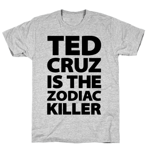 Ted Cruz Is The Zodiac Killer Mens T-Shirt