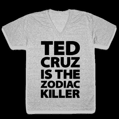 Ted Cruz Is The Zodiac Killer V-Neck Tee Shirt