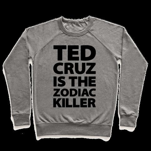 Ted Cruz Is The Zodiac Killer Pullover