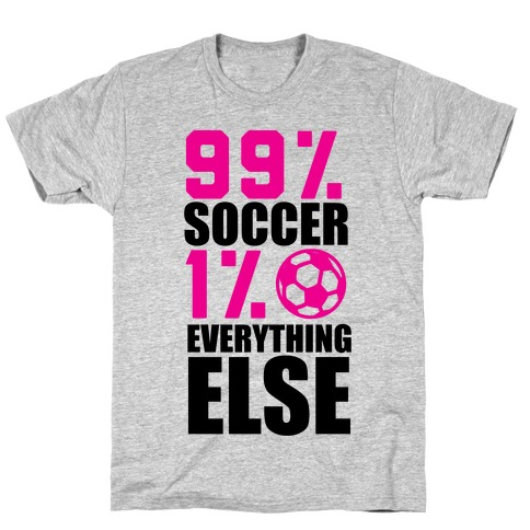99% Soccer T-Shirt