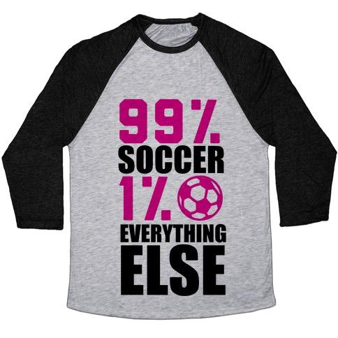99% Soccer Baseball Tee