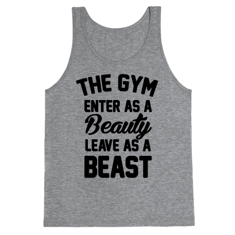 The Gym Enter As A Beauty Leave As A Beast