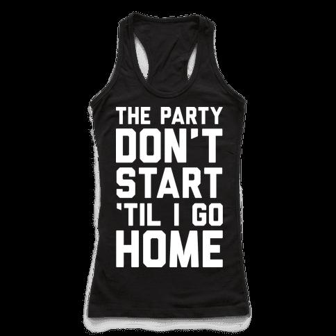The Party Don't Start 'Til I Go Home