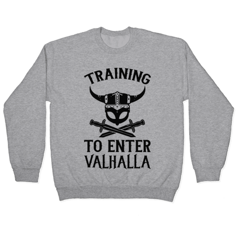 Training To Enter Valhalla Pullover