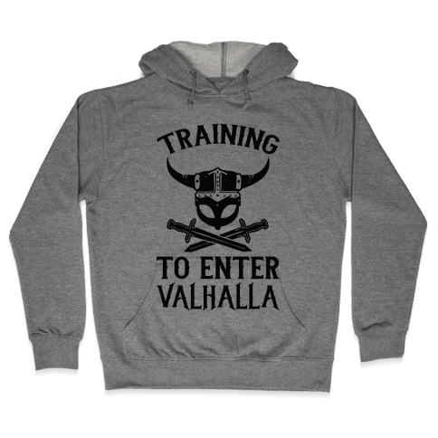 Training To Enter Valhalla Hooded Sweatshirt