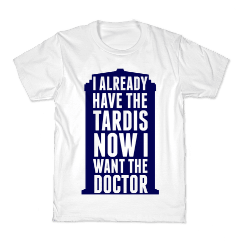 Now I Want the Doctor Kids T-Shirt
