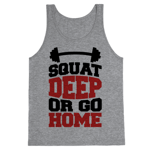 Squat Deep Or Go Home Tank Top