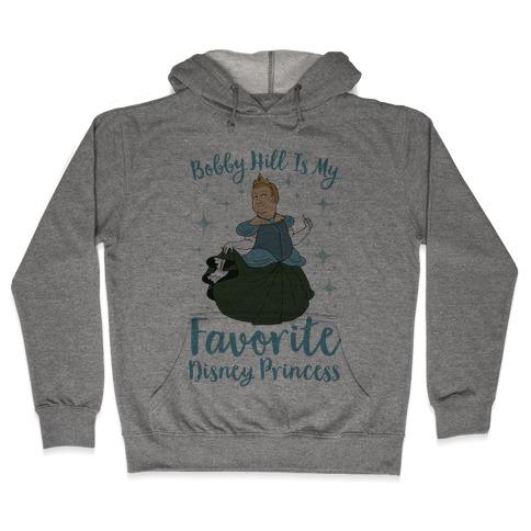 Bobby Hill Is My Favorite Disney Princess Hooded Sweatshirt