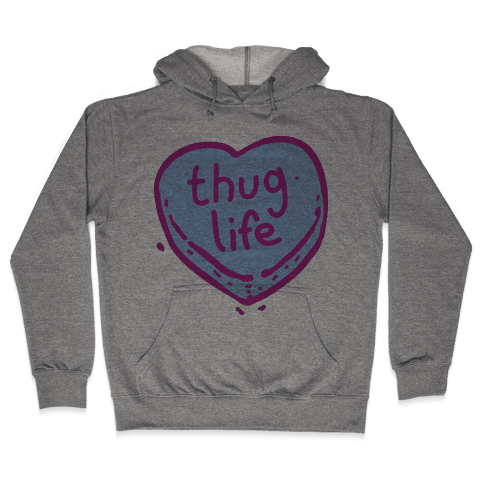 Thug Life Candy Heart  Hooded Sweatshirt