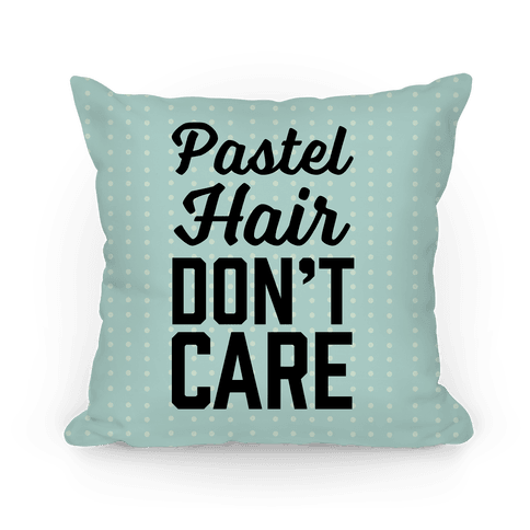 Pastel Hair Don't Care Pillow