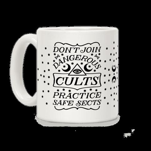 Don't Join Dangerous Cults Coffee Mug
