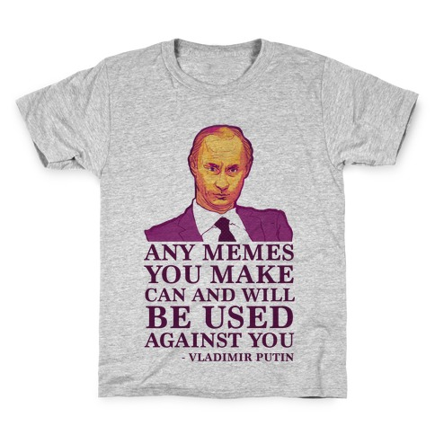 Any Memes You Make Can and Will Be Used Against You Kids T-Shirt