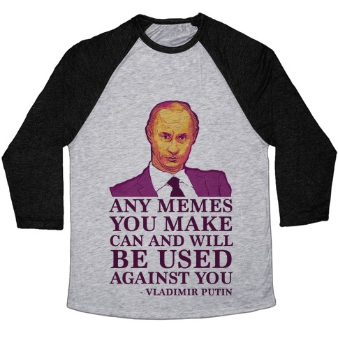Any Memes You Make Can and Will Be Used Against You Baseball Tee