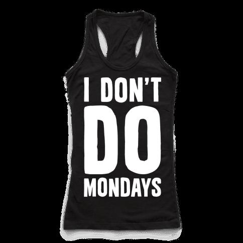 I Don't Do Mondays