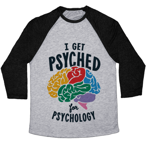 I Get Psyched for Psychology Baseball Tee