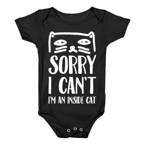 5148fef5b Sorry I Can't I'm An Inside Cat ...